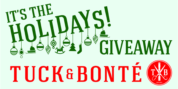 Tuck and Bonte Holiday Giveaway