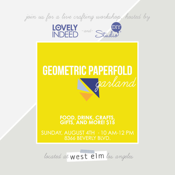 Geometric Garland DIY Event with Studio DIY and Lovely Indeed at West Elm LA