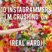 10 Instagrammers I'm Crushin' On (Real Hard)